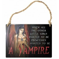 Gothic Metal Sign I Wanted to be a Vampire